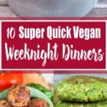 10 Quick Veggie Meals