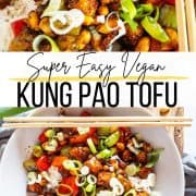 a collage of two photos of Kung Pao Tofu with a text overlay