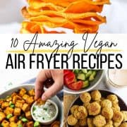 a collage of three vegan air fryer recipes with a text overlay